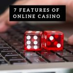 7 Features Of Online Casino That Make Everyone Love It